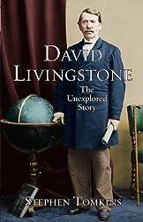 David Livingstone: The Unexplored Story