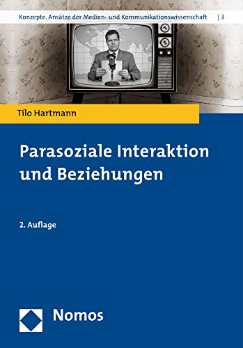 Parasoziale Interaktion und Beziehungen (Konzepte. Ansatze der Medien- und Kommunikationswissenschaft)