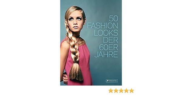 082397bdb5b035 50 Fashion Looks der 60er Jahre  Amazon.de  Paula Reed  Bücher