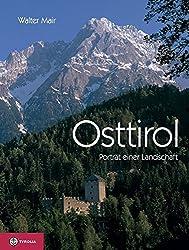 Osttirol: Porträt einer Landschaft