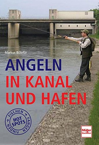 Angeln in Kanal und Hafen