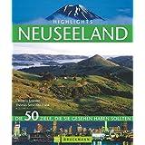 Highlights Neuseeland: Die 50 Ziele, die Sie gesehen haben sollten