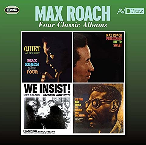 Four Classic Albums (Quiet As It's Kept / Percussion Bitter Sweet / We Insist!, Max Roach's Freedom Now Suite / It's