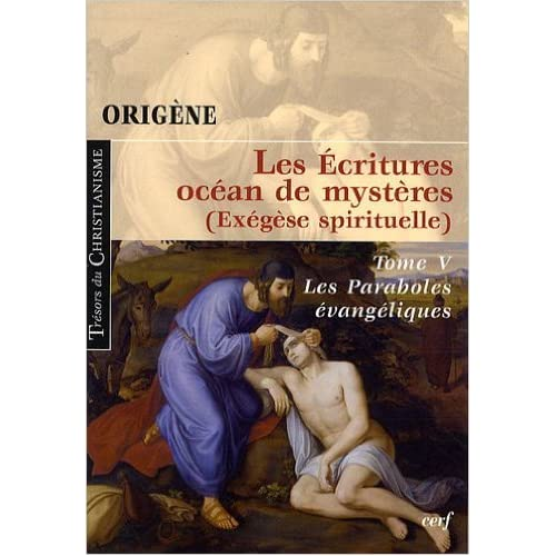 Les Ecritures océan de mystères (Exégèse spirituelle) : Tome 5, Les Paraboles évangéliques de Origène,Agnès Egron ( 10 septembre 2009 )