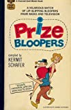 Prize Bloopers: Radio and Tv's Most Hilarious Boners by Kermit Schafer (1979-08-01)