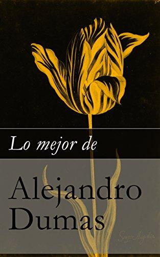Lo mejor de Alejandro Dumas por Alejandro Dumas