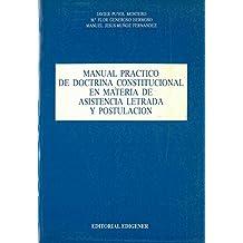 MANUAL PRACTICO DE DOCTRINA CONSTITUCIONAL EN MATERIA DE ASISTENCIA LETRADA Y POSTULACION.
