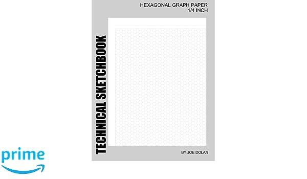 Technical Sketchbook: Hexagonal Graph Paper - 1/4 Inch: Designed ...
