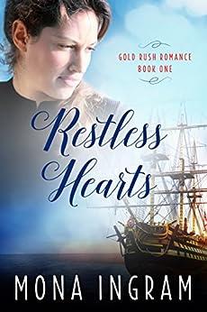 Restless Hearts: A San Francisco Gold Rush Romance (Gold Rush Romances Book 1) by [Ingram, Mona]