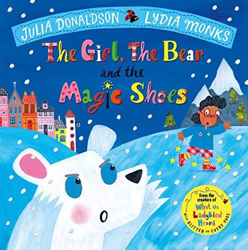 The Girl, the Bear and the Magic Shoes (Julia Donaldson/Lydia Monks) por Julia Donaldson