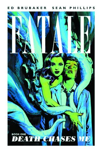 Fatale Volume 1: Death Chases Me (Fatale 1)