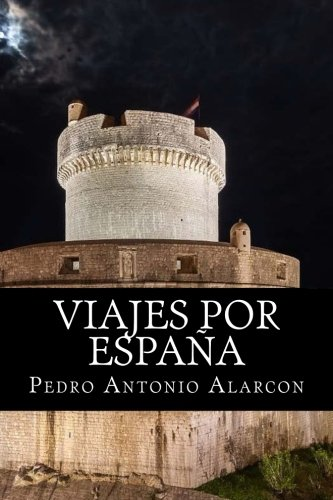Viajes por España por Pedro Antonio Alarcon