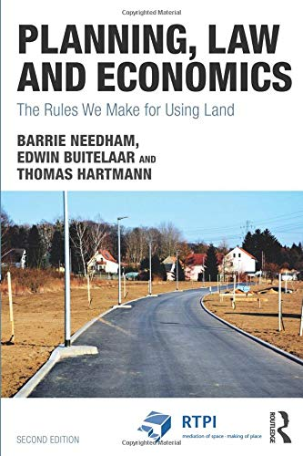 Planning, Law and Economics: The Rules We Make for Using Land (Rtpi Library)