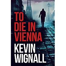 To Die in Vienna (English Edition)