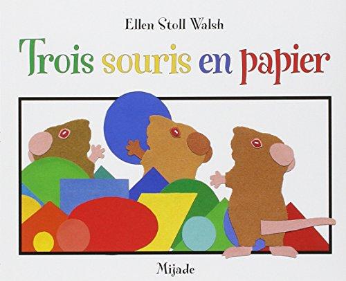 Trois souris en papier par Ellen Stoll Walsh