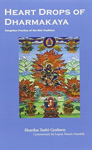 Heart Drops of Dharmakaya: Dzogchen Practice in the Bon Tradition por Shardza Tashi Gyaltsen