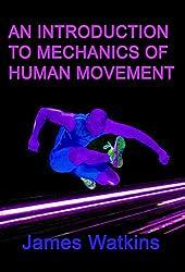 An Introduction to Mechanics of Human Movement (English Edition)
