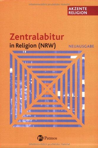 Akzente Religion/Zentralabitur in Religion (NRW) Neuausgabe - Abitur ab 2009
