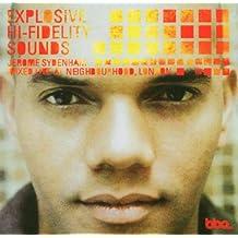 Explosive Hi-Fidelity Sounds - Live Mix By Jerome Sydenham