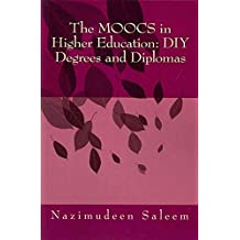[(The Moocs in Higher Education : DIY Degrees and Diplomas)] [By (author) Nazimudeen Saleem] published on (January, 2014)