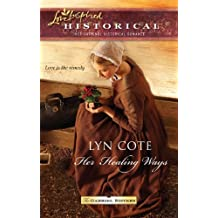 Her Healing Ways (Love Inspired Historical) by Lyn Cote (2010-11-30)