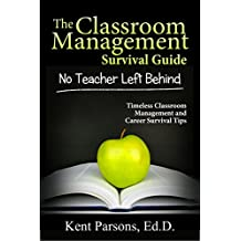 The Classroom Management Survival Guide: No Teacher Left Behind (English Edition)