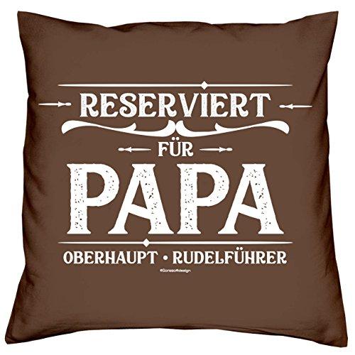 Soreso Design Dekokissen als spassiges Geschenk: Reserviert für Papa ... Kissen als Anerkennung für Vater ... 40x40 cm Kopfkissen Farbe: Braun