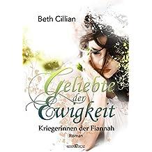 Geliebte der Ewigkeit (Kriegerinnen der Fiannah 1) (German Edition)