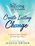 #4: The Tapping Solution to Create Lasting Change: A Guide to Get Unstuck and Find Your Flow