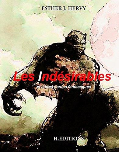 Les Indésirables: et autres contes fantastiques