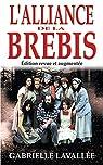 L'Alliance de la brebis: Rescapée de la secte de Moïse, édition revue et augmentée par Lavallée