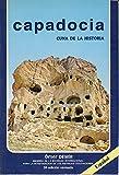 CAPADOCIA, CUNA DE LA HISTORIA