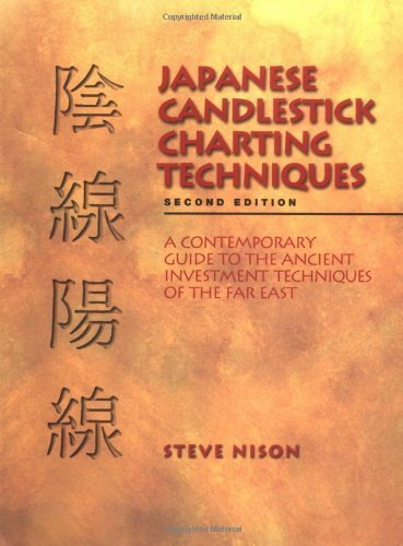 Japanese Candlestick Charting Techniques: a Contemporary Guide to the Ancient Investment Techniques of the Far East by Nison (2001) Hardcover