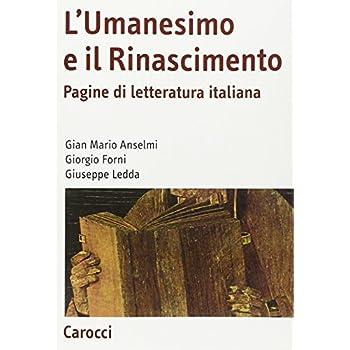 L'umanesimo E Il Rinascimento. Pagine Di Letteratura Italiana