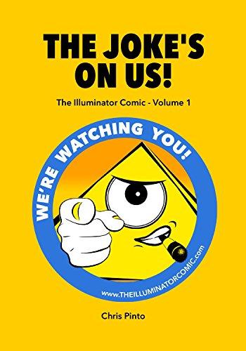 THE JOKE'S ON US!: The Illuminator Comic - Volume 1