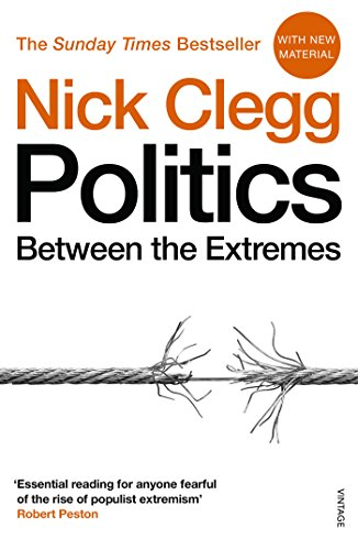 Politics: Between the Extremes (English Edition) por Nick Clegg