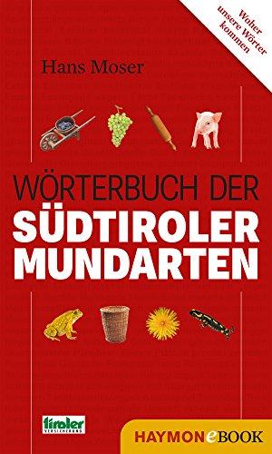 Wörterbuch der Südtiroler Mundarten (HAYMON TASCHENBUCH)