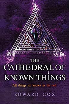 The Cathedral of Known Things (Relic Guild Book 2) by [Cox, Edward]