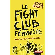 Le fight club féministe : Manuel de survie en milieu sexiste