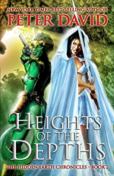 Heights Of The Depths (The Hidden Earth Chronicles Book 2) (English Edition) di [David, Peter]