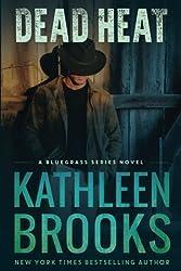 Dead Heat (Bluegrass) by Kathleen Brooks (2012-01-20)