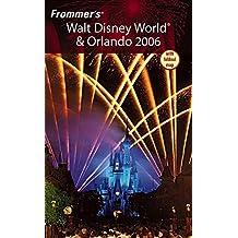 Frommer's Walt Disney World & Orlando 2006