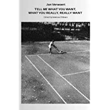 Jan Verwoert: Tell Me What You Want, What You Really, Really Want: Written by Vanessa Ohlraun, 2010 Edition, Publisher: Sternberg Press [Hardcover]