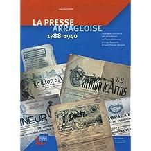 La presse arrageoise 1788-1940 : Catalogue commenté des périodiques de l'arrondissement d'Arras, Bapaume et Saint-Pol-sur-Ternoise