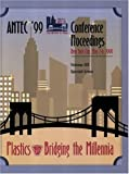 SPE/ANTEC 1999 Proceedings (Society of Plastics Engineers Annual Technical Conference and Exhibit//Antec) by Spe (1999-0