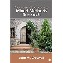 A Concise Introduction to Mixed Methods Research (Sage Mixed Methods Research) by John W. Creswell (2014-04-22)