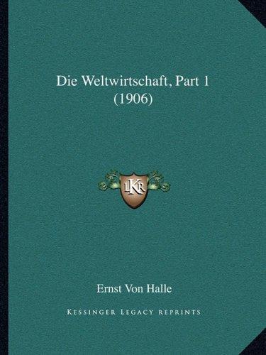 Die Weltwirtschaft, Part 1 (1906)