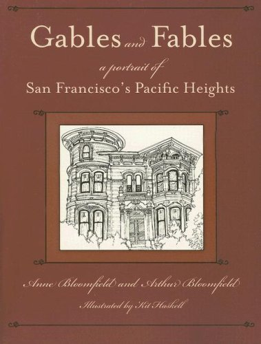 Gables And Fables A Portrait Of San Francisco S Pacific Heights
