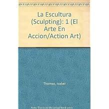 La Escultura (Sculpting): 1 (Action Art)
