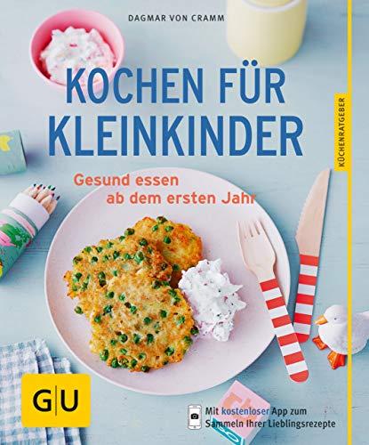 Kochen für Kleinkinder: Gesund essen ab dem ersten Jahr (GU KüchenRatgeber) (, Pfannen Kleinkind, Kuchen)